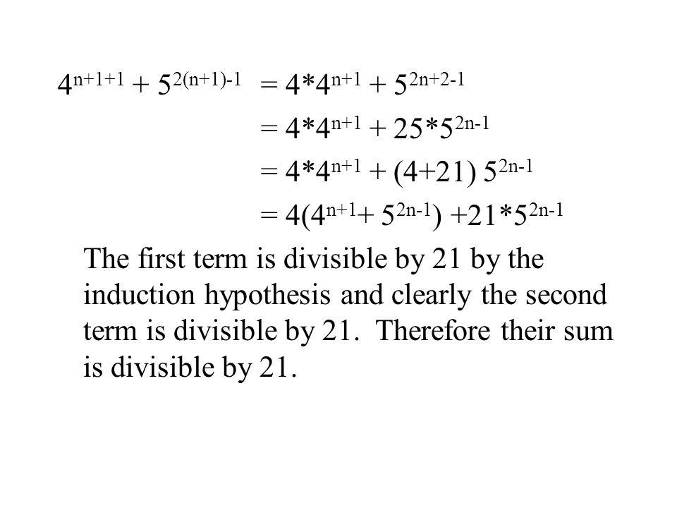 4n+1+1 + 52(n+1)-1 = 4*4n+1 + 52n+2-1 = 4*4n+1 + 25*52n-1. = 4*4n+1 + (4+21) 52n-1. = 4(4n+1+ 52n-1) +21*52n-1.