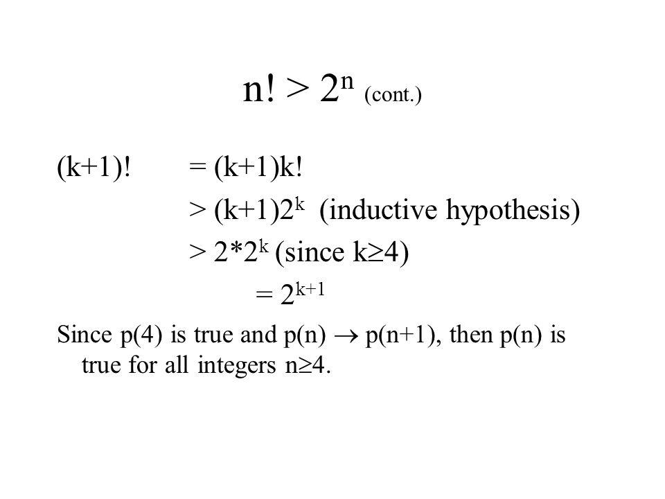 n! > 2n (cont.) (k+1)! = (k+1)k!