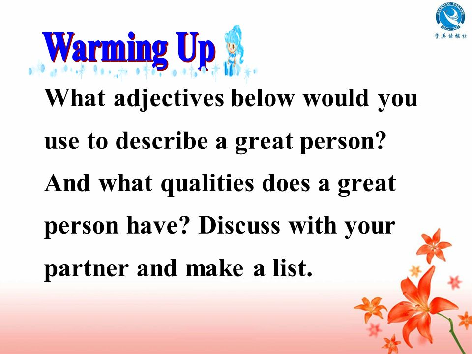What adjectives below would you use to describe a great person