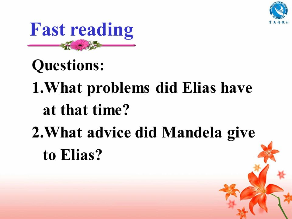 Fast reading Questions: 1.What problems did Elias have at that time
