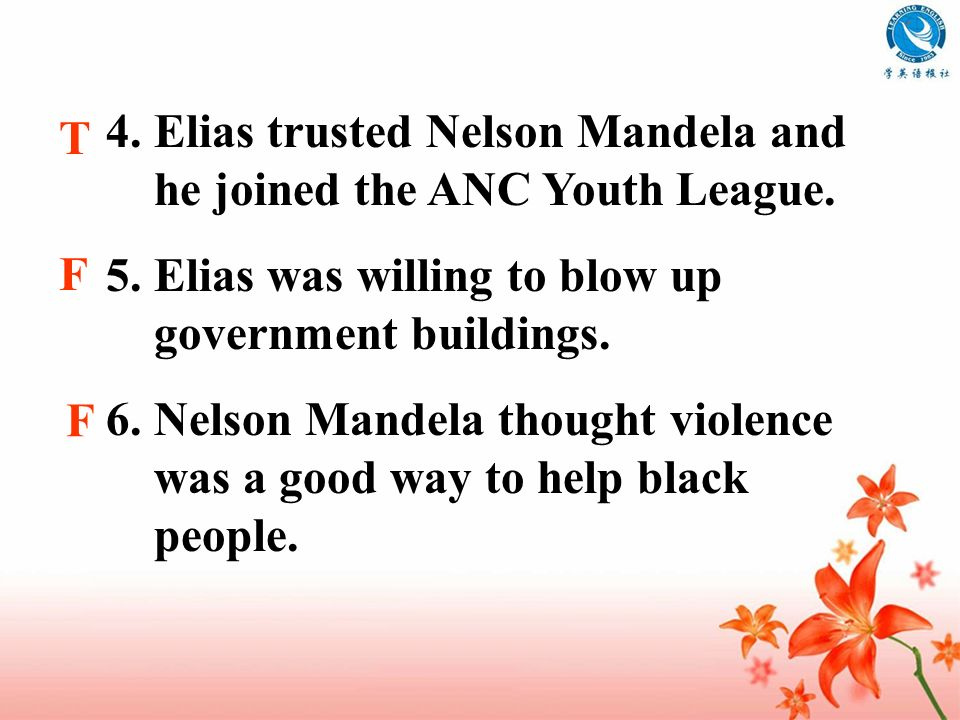 4. Elias trusted Nelson Mandela and he joined the ANC Youth League.