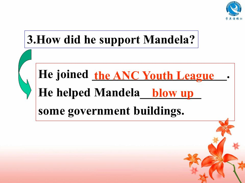 3.How did he support Mandela