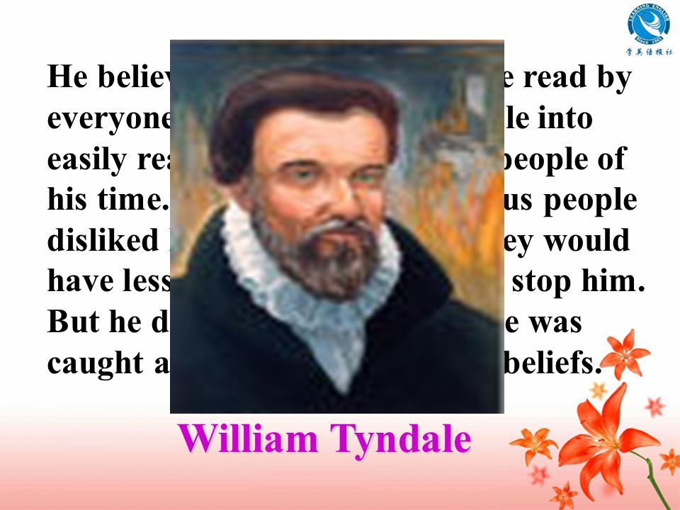 He believed that Bible should be read by everyone