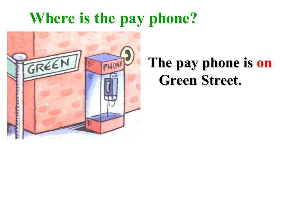 Where is the pay phone The pay phone is on Green Street.