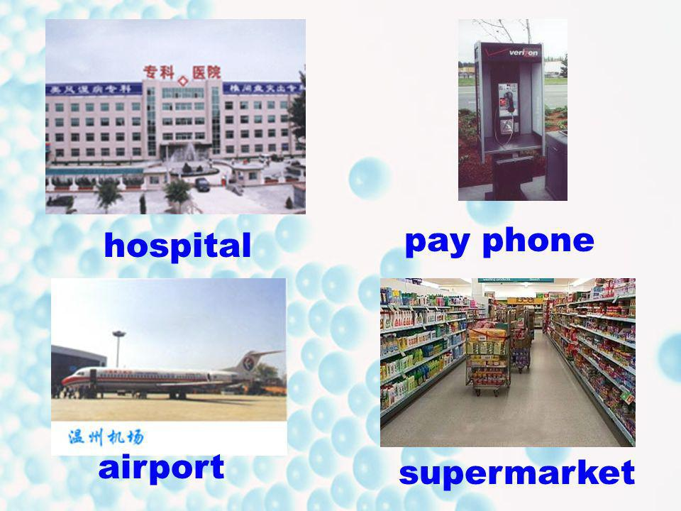 pay phone hospital airport supermarket