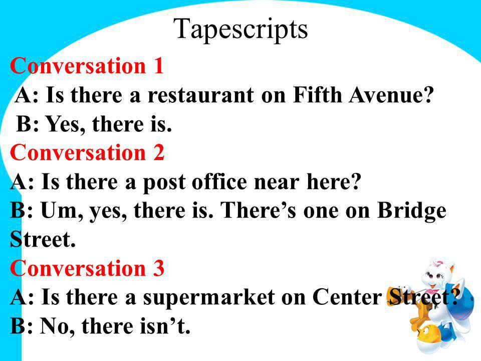 Tapescripts Conversation 1 A: Is there a restaurant on Fifth Avenue