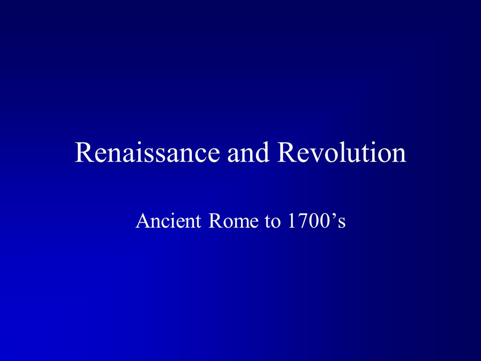 Renaissance and Revolution