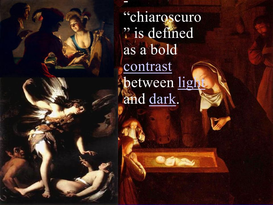 - chiaroscuro is defined as a bold contrast between light and dark.