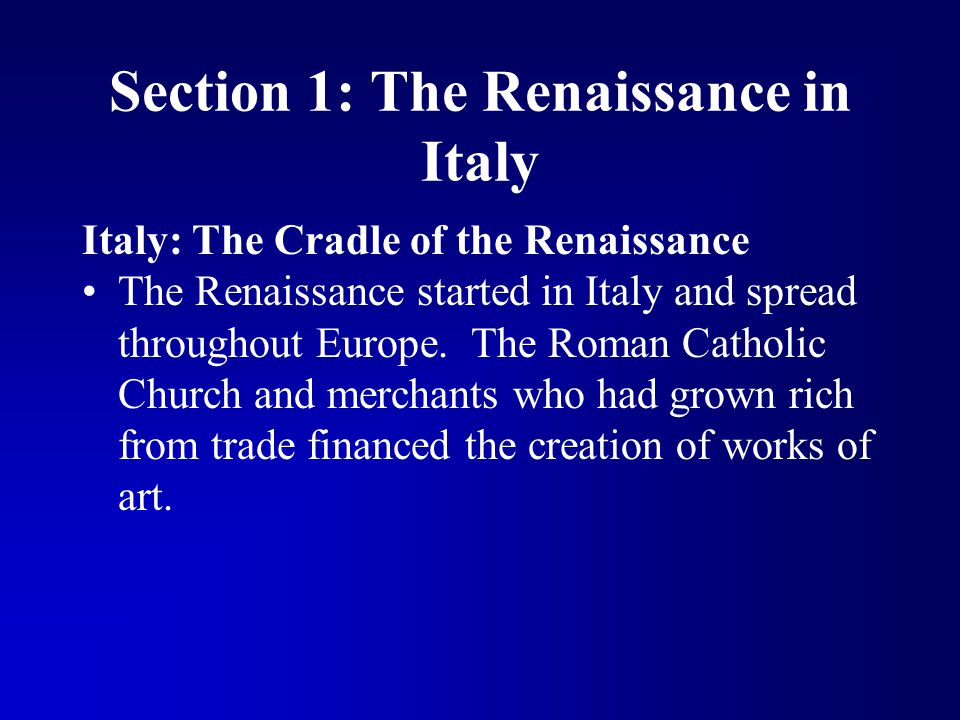 Section 1: The Renaissance in Italy