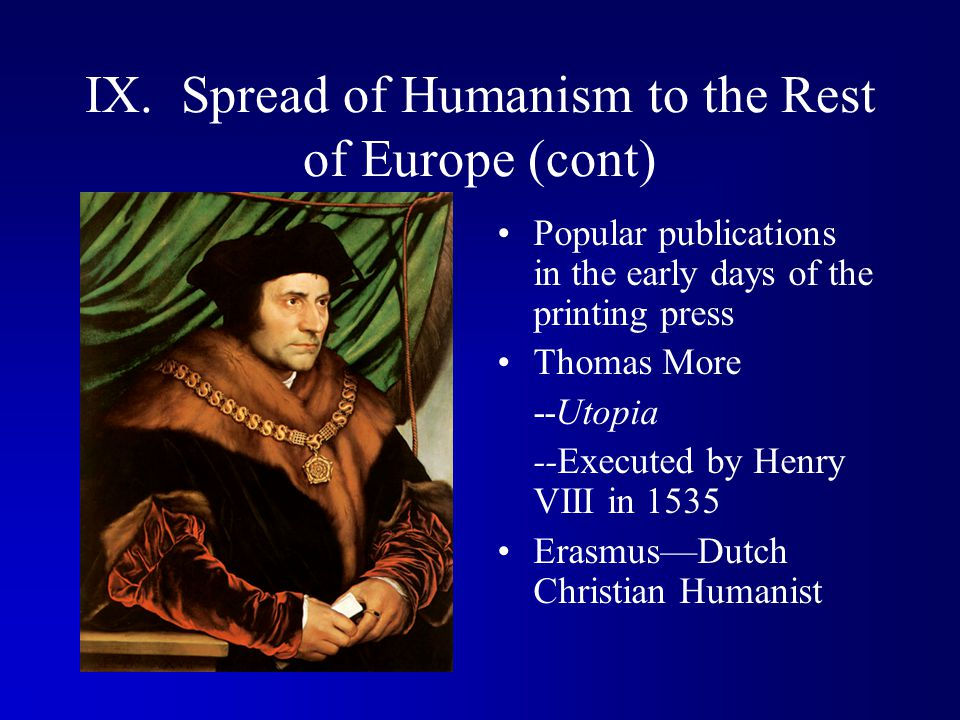 IX. Spread of Humanism to the Rest of Europe (cont)