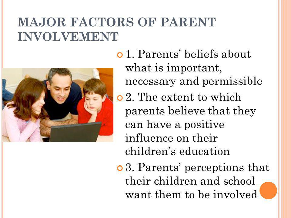 MAJOR FACTORS OF PARENT INVOLVEMENT