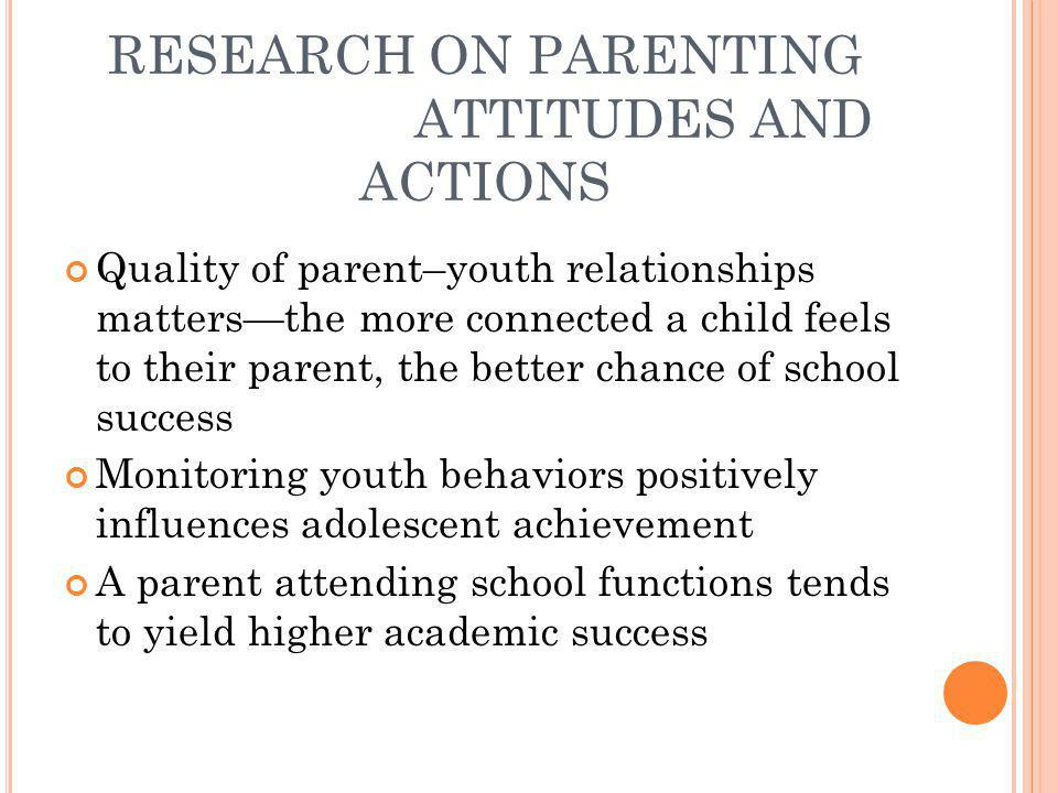 RESEARCH ON PARENTING ATTITUDES AND ACTIONS