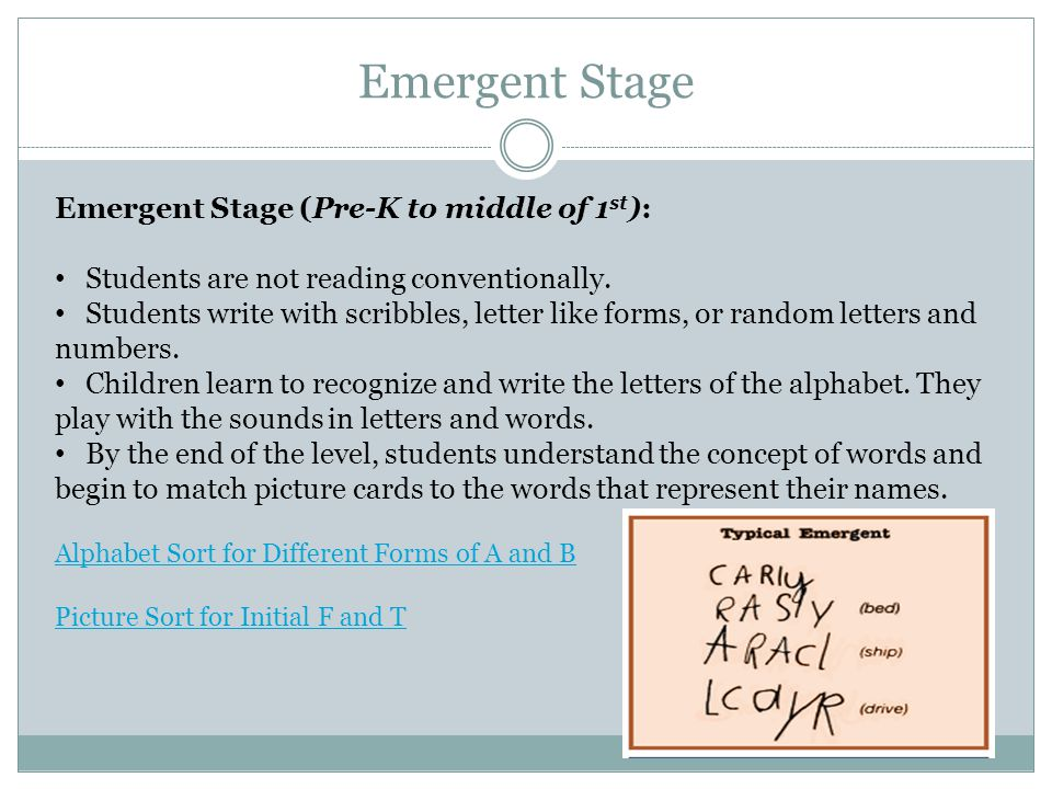 Emergent Stage Emergent Stage (Pre-K to middle of 1st):