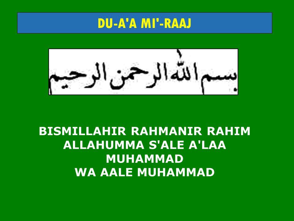 BISMILLAHIR RAHMANIR RAHIM ALLAHUMMA S ALE A LAA MUHAMMAD