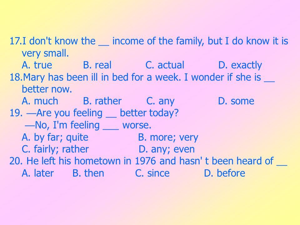 17.I don t know the __ income of the family, but I do know it is