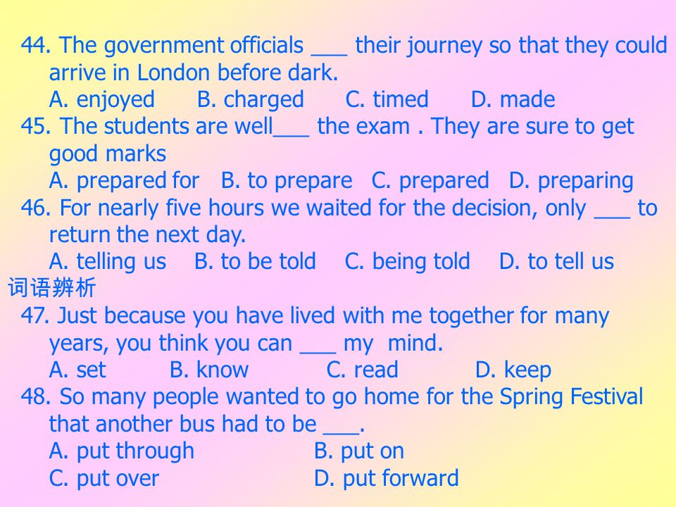 44. The government officials ___ their journey so that they could