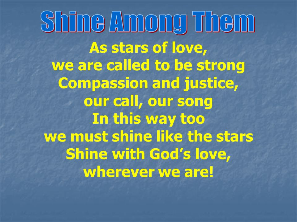 we are called to be strong Compassion and justice, our call, our song