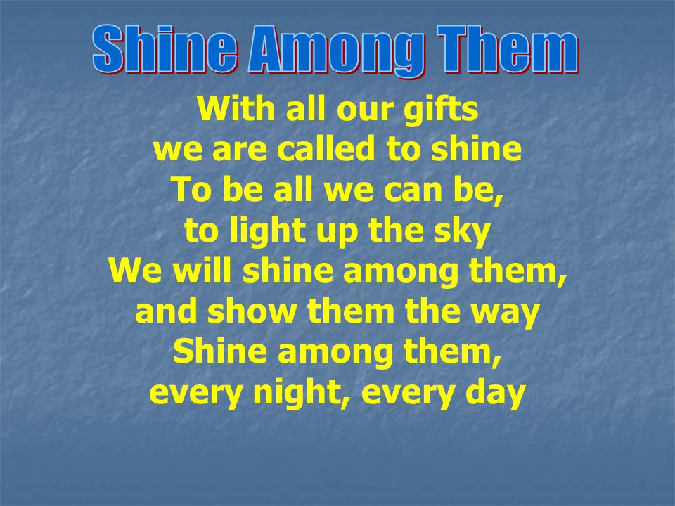 We will shine among them,