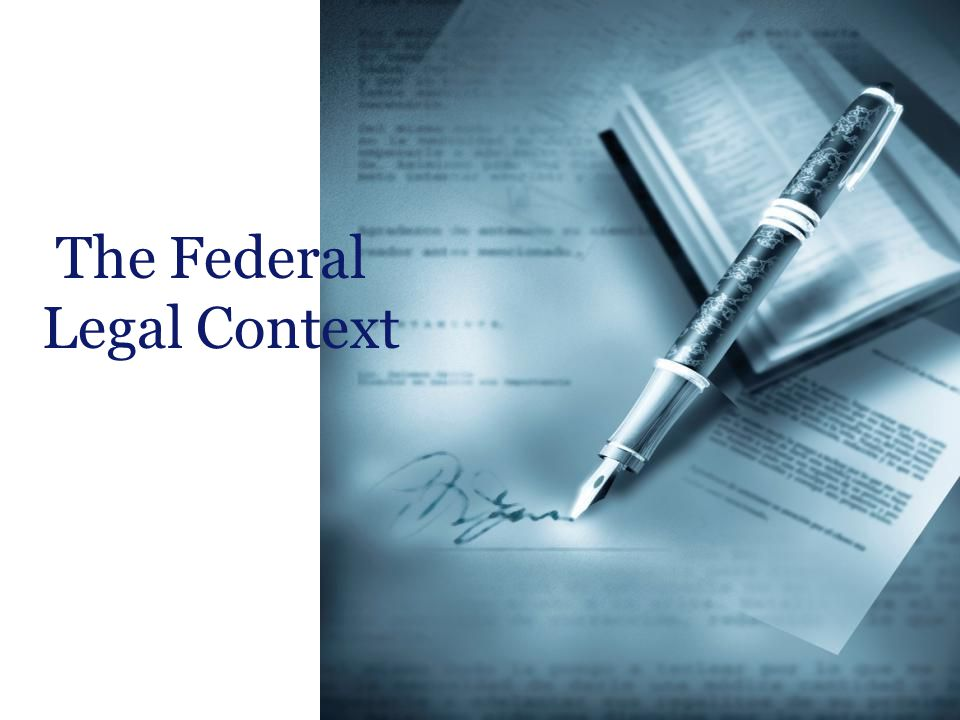 The Federal Legal Context