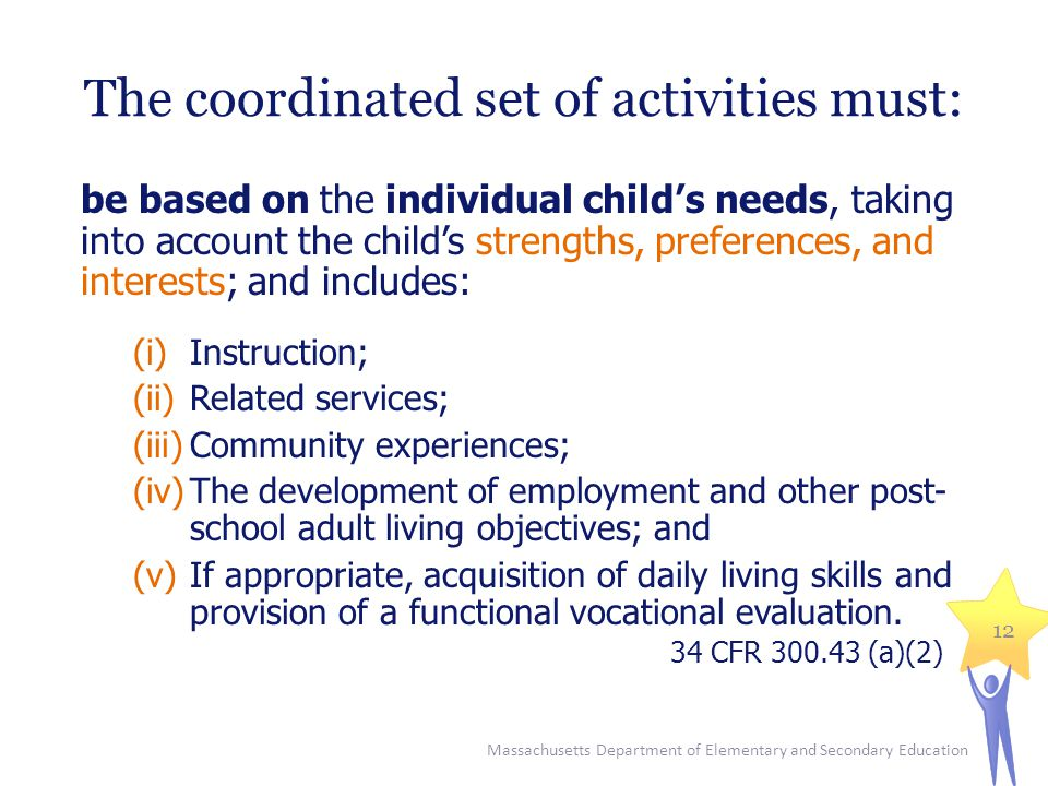 The coordinated set of activities must: