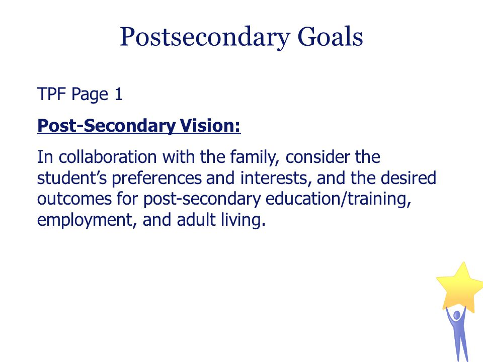 Postsecondary Goals TPF Page 1 Post-Secondary Vision:
