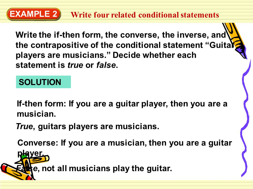 EXAMPLE 2 Write four related conditional statements.