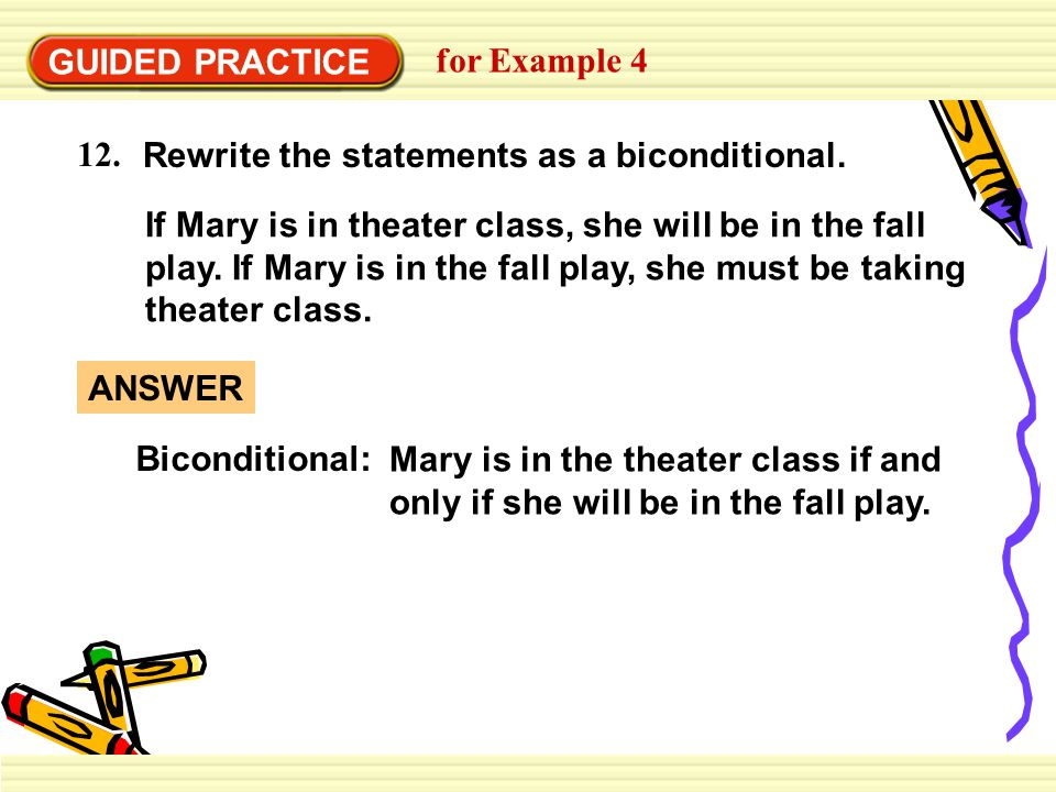GUIDED PRACTICE for Example 4. 12. Rewrite the statements as a biconditional.