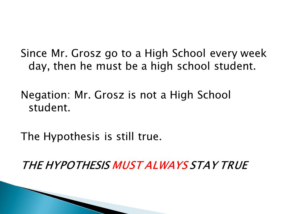 Since Mr. Grosz go to a High School every week day, then he must be a high school student.