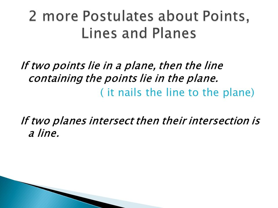 2 more Postulates about Points, Lines and Planes