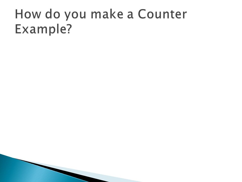 How do you make a Counter Example
