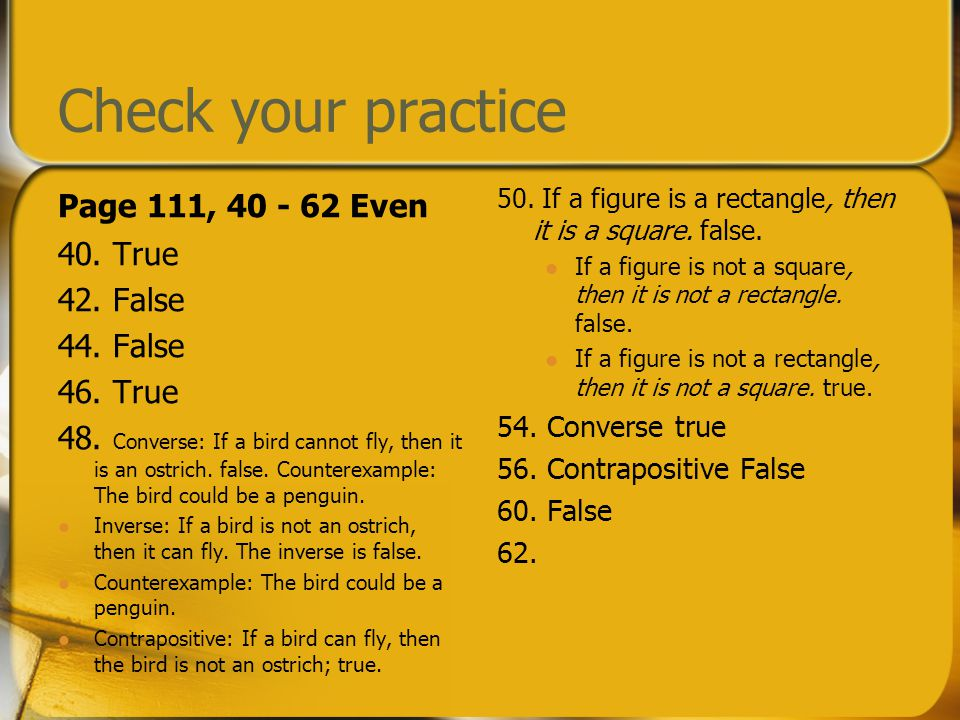Check your practice Page 111, Even 40. True 42. False