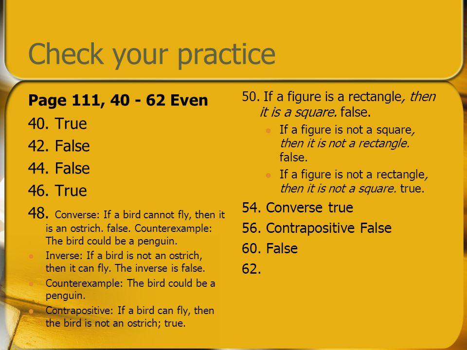 Check your practice Page 111, 40 - 62 Even 40. True 42. False