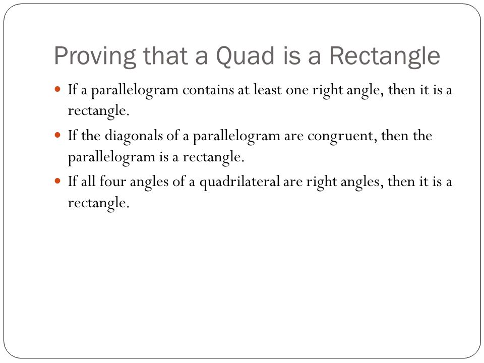 Proving that a Quad is a Rectangle