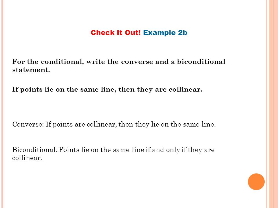Check It Out! Example 2b For the conditional, write the converse and a biconditional statement.