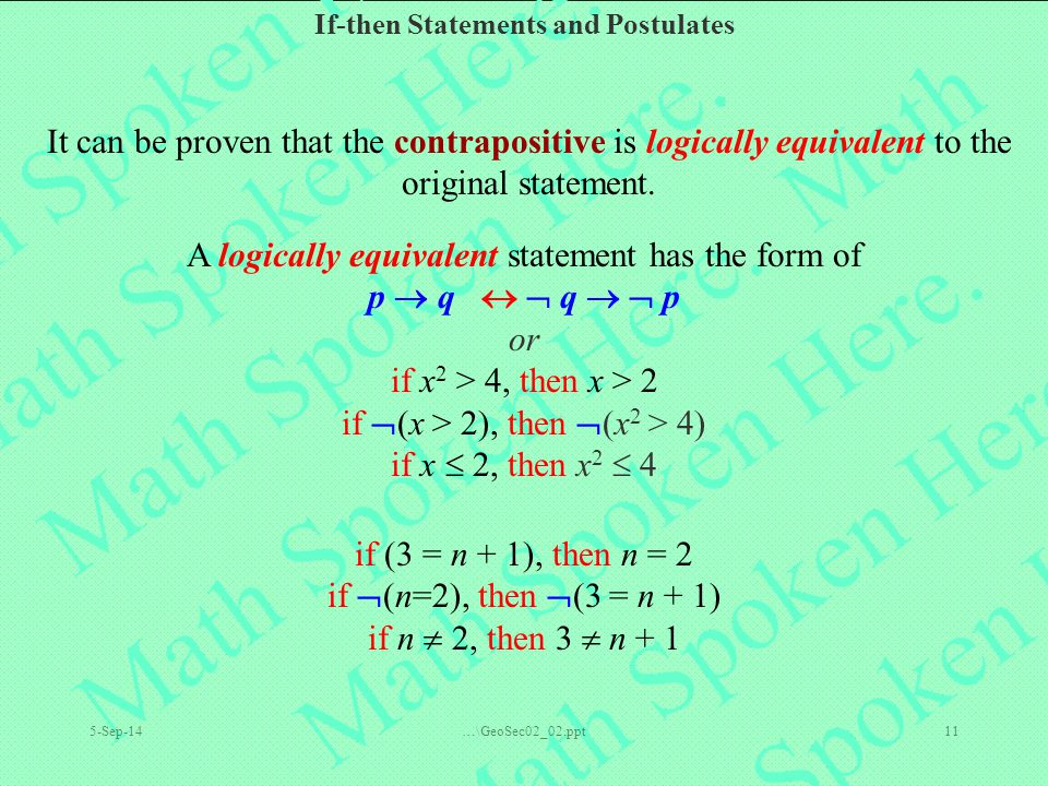 A logically equivalent statement has the form of p  q   q   p or