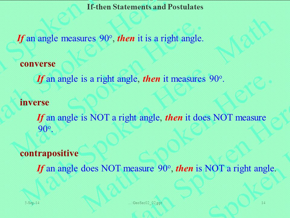 If an angle measures 90o, then it is a right angle.