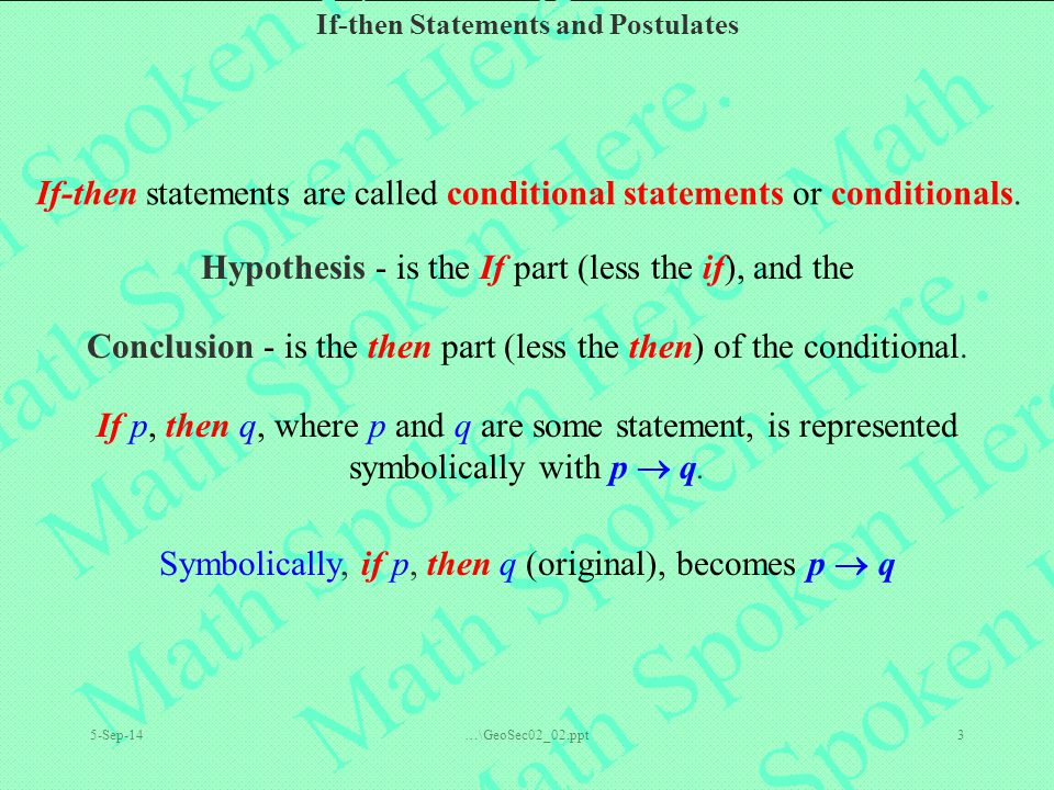 If-then statements are called conditional statements or conditionals.