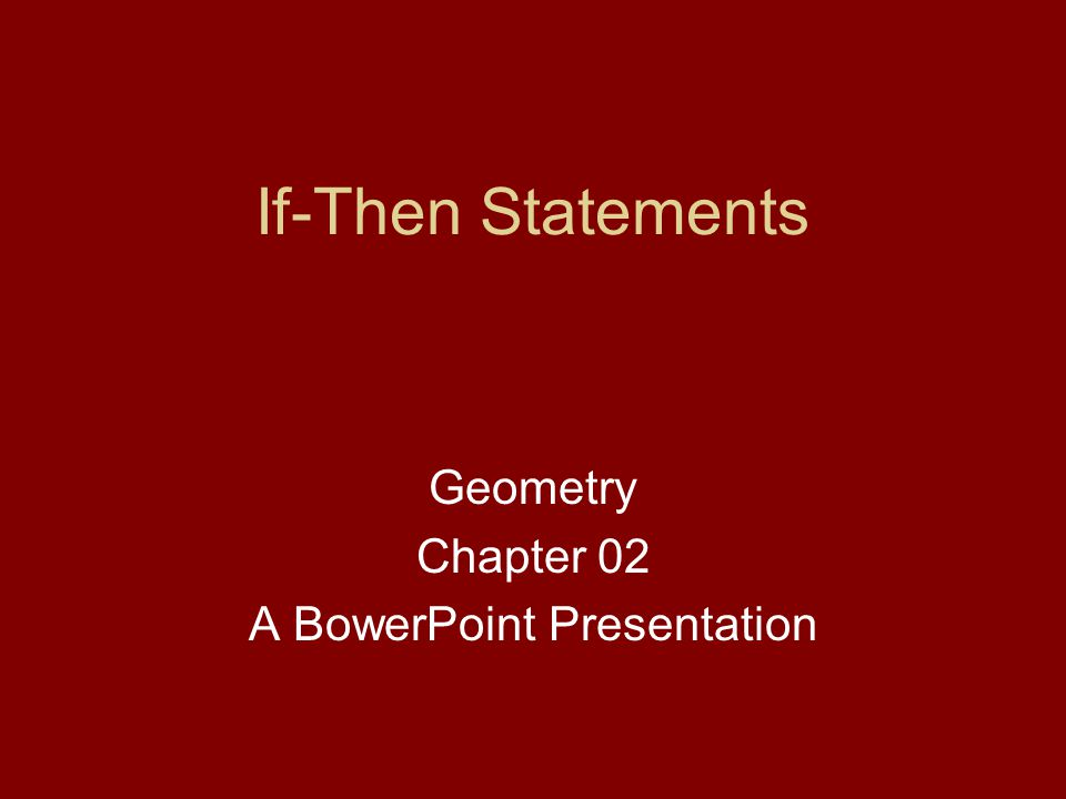 Geometry Chapter 02 A BowerPoint Presentation