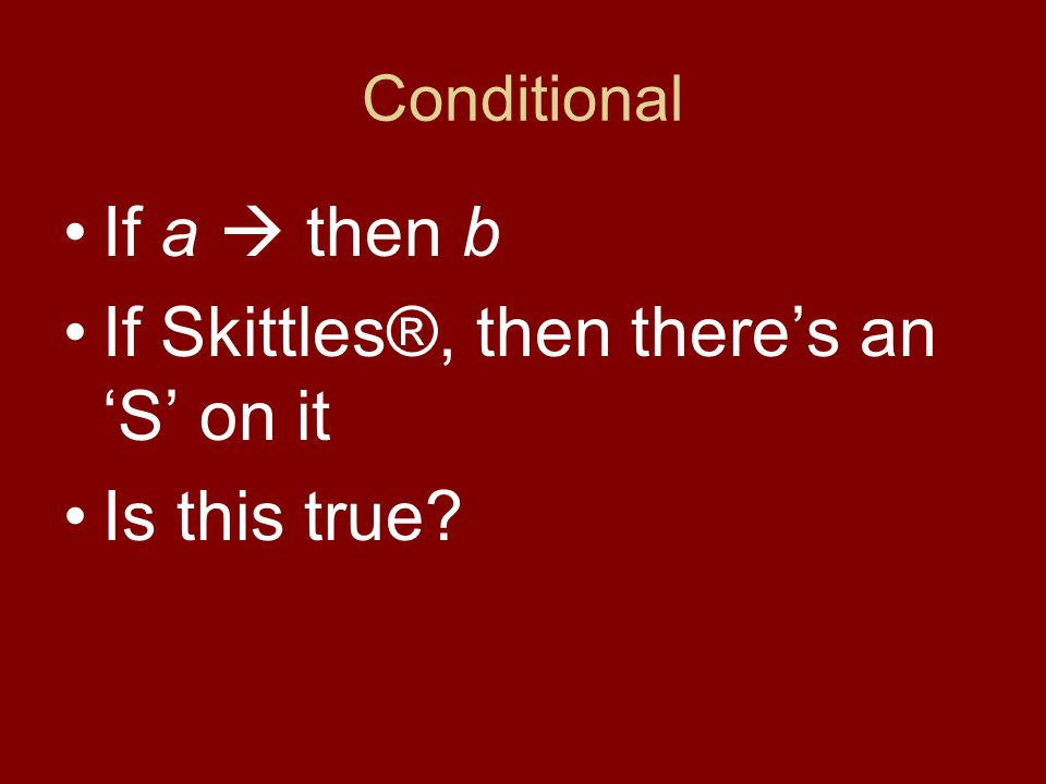 If Skittles®, then there's an 'S' on it Is this true