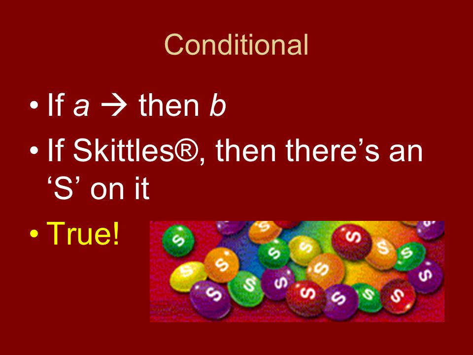 If Skittles®, then there's an 'S' on it True!