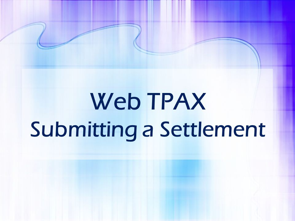 Web TPAX Submitting a Settlement