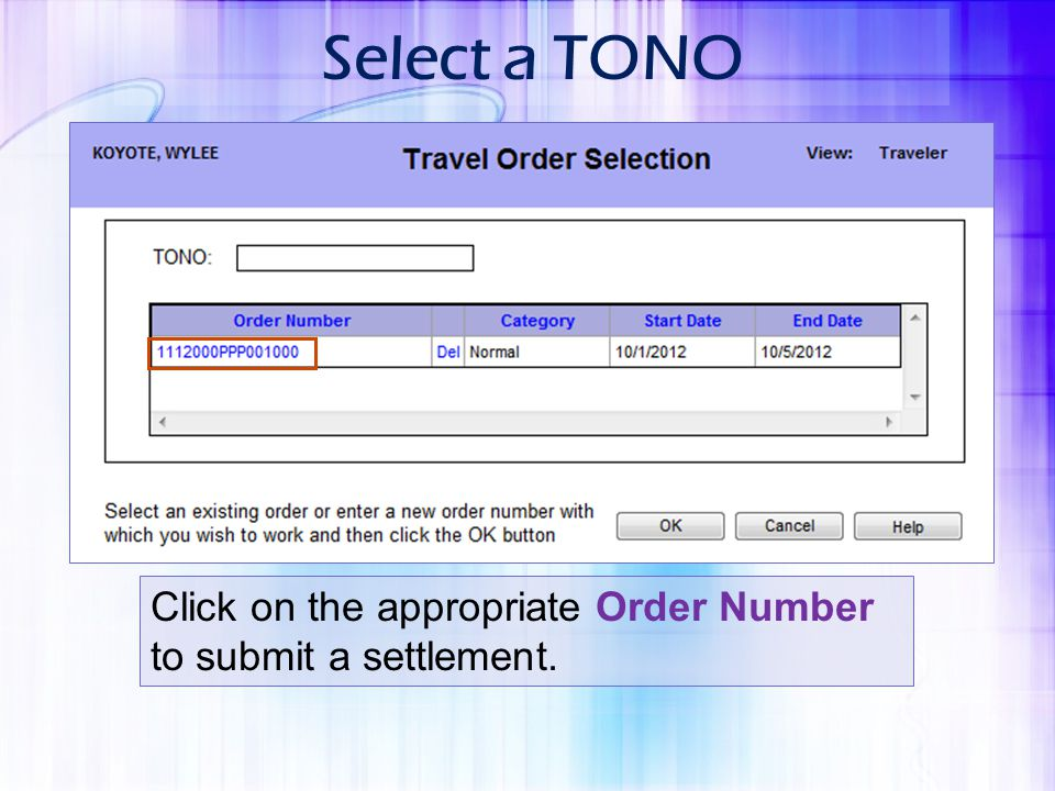 Select a TONO Click on the appropriate Order Number to submit a settlement.