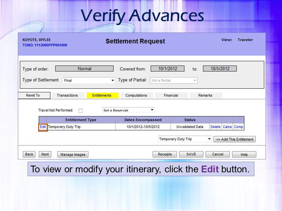 Verify Advances To view or modify your itinerary, click the Edit button.