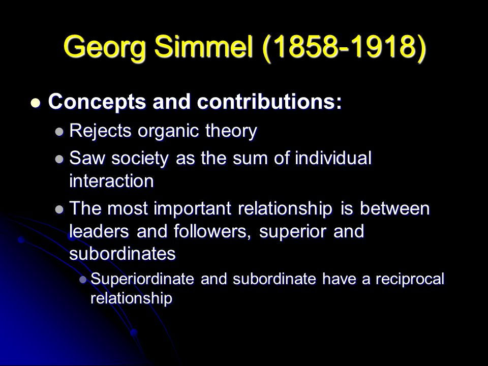 Georg Simmel ( ) Concepts and contributions: