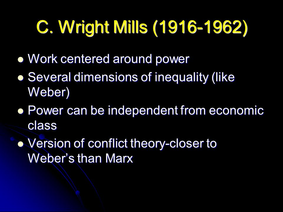C. Wright Mills (1916-1962) Work centered around power
