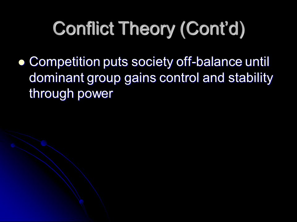 Conflict Theory (Cont'd)