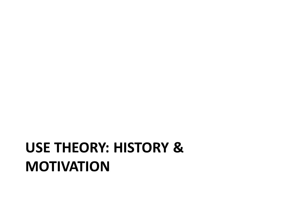 Use theory: history & motivation