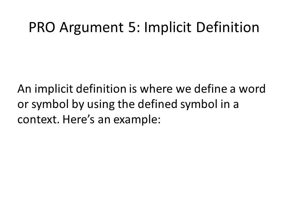 PRO Argument 5: Implicit Definition