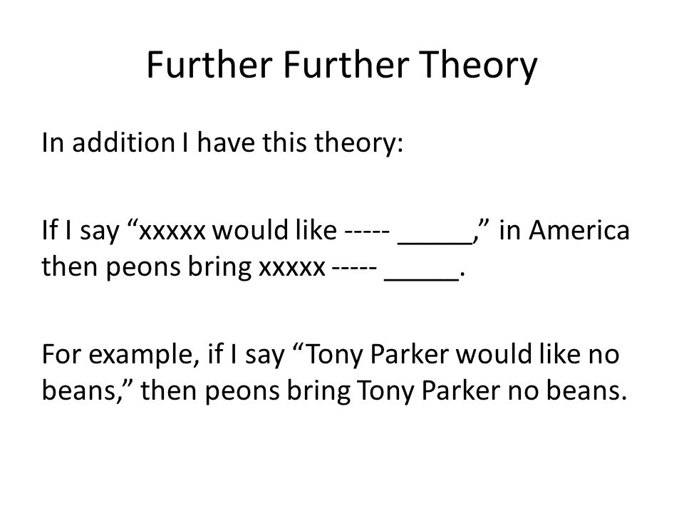 Further Further Theory
