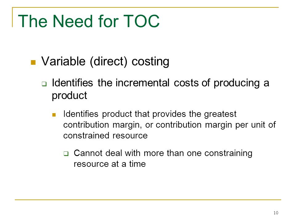 The Need for TOC Variable (direct) costing